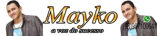 Mayko a Voz do Sucesso