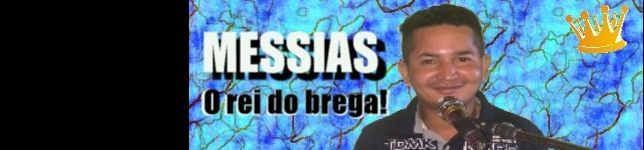 Messias - O rei do brega
