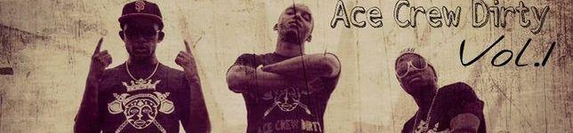 Ace Crew Dirty