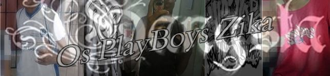 Os PlayBoys Zika