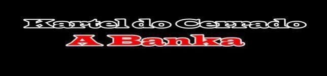 A Banca Kartel do Cerrado