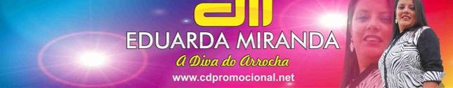 Eduarda Miranda - Diva do Arrocha!