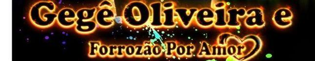 Gegê Oliveira & Forrozão Por Amor
