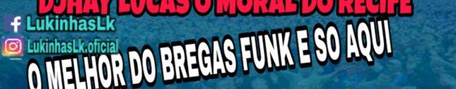 Bregas Funk So Lançamentos Novos