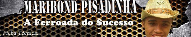 Maribond Pisadinha e Abelhinha do Forró