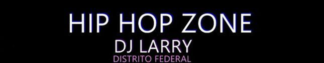 Dj Larry - | Hip Hop Zone