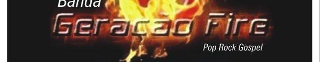 Banda Geração  Fire
