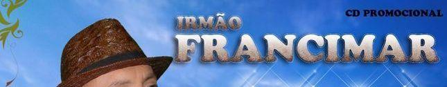 IRMÃO FRANCIMAR