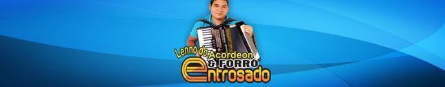 LENNO DO ACORDEON E FORRO ENTROSADO