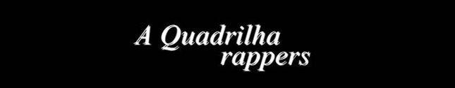 A Quadrilha Rappers