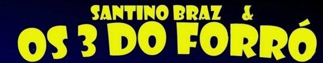 SANTINO BRAZ & OS 3 DO FORRÓ