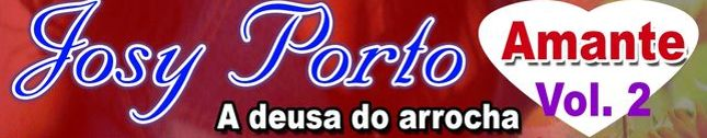 JOSY PORTO A DEUSA DO ARROCHA