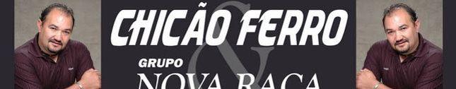 CHICAO FERRO & Grupo NOVA RAÇA