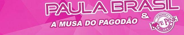Paula Brasil a Musa do Pagodão
