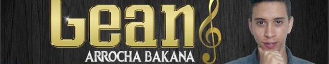 Gean & Arrocha Bakana