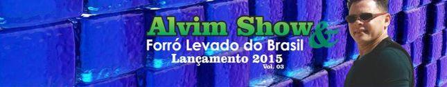 Alvim Show & Forró Levado do Brasil