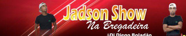 Jadson Show na Bregadeira
