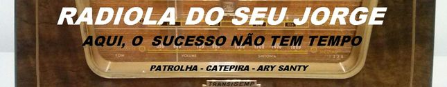 RADIOLA DO SEU JORGE
