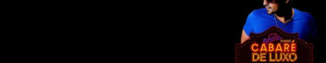 Forró Cabaré de Luxo