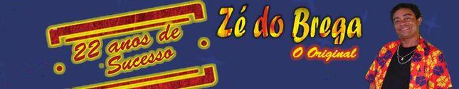 Zé do Brega( O Original ) 22 anos