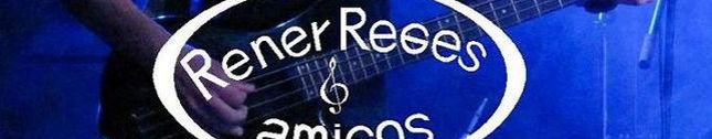 Rener Reges & amigos