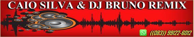 CAIO SILVA & DJ BRUNO REMIX
