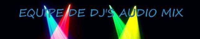 Equipe De Dj's Audio Mix