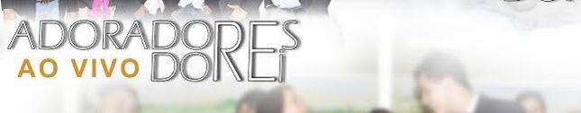 MINISTÉRIO DE LOUVOR ADORADORES DO REI JESUS