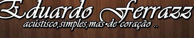 EDUARDO FERRAZZ