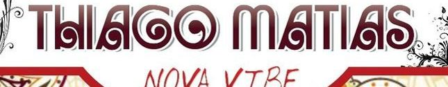 Thiago Matias - Nova Vibe