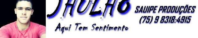 JHULHO AQUI TEM SENTIMENTO