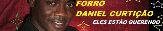 FORRO DANIEL CURTIÇÃO