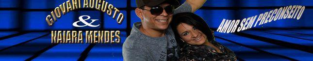 Giovani Augusto & Naiara Mendes