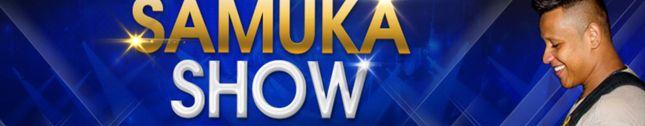 Samuka Show