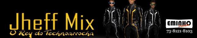 Jheff Mix O Rey Do Technoarrocha