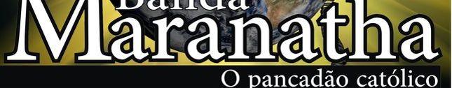 Maranatha O Pancadão Catolico