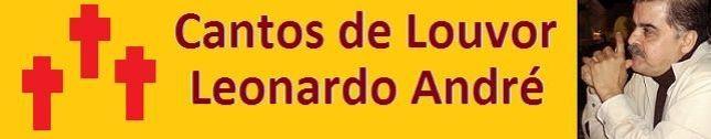 Leonardo André - Cantos de Louvor