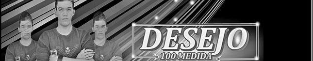 Desejo 100 Medida   |Oficial