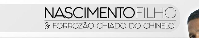 NASCIMENTO FILHO & FORROZÃO CHIADO DO CHINELO
