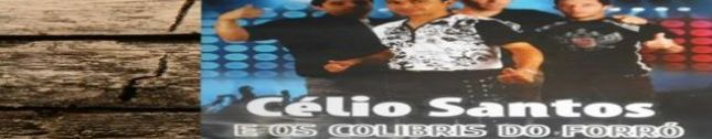 Célio Santos e os Colibris Do forro