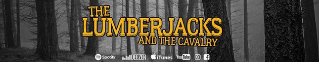 The Lumberjacks and The Cavalry