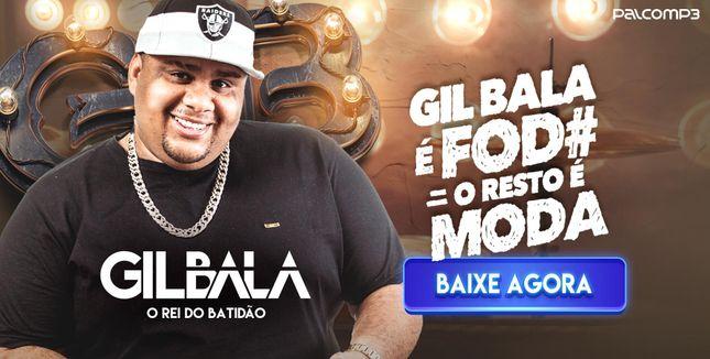 Gil Bala - O Rei do Batidão