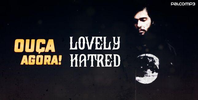 Lovely Hatred