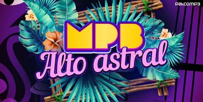 Imagem da playlist MPB alto astral