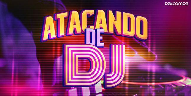 Imagem da playlist Atacando de DJ