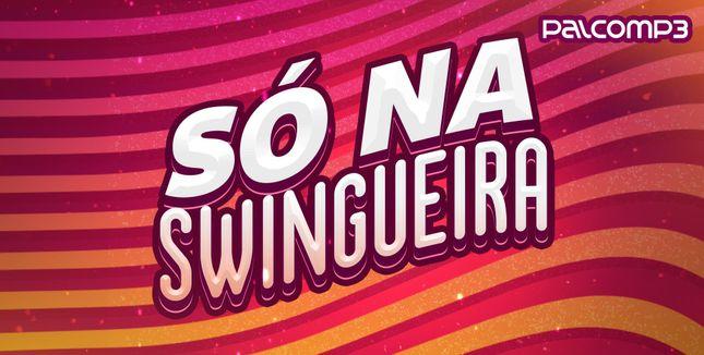 Imagem da playlist Só na swingueira
