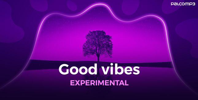 Imagem da playlist Good vibes experimental