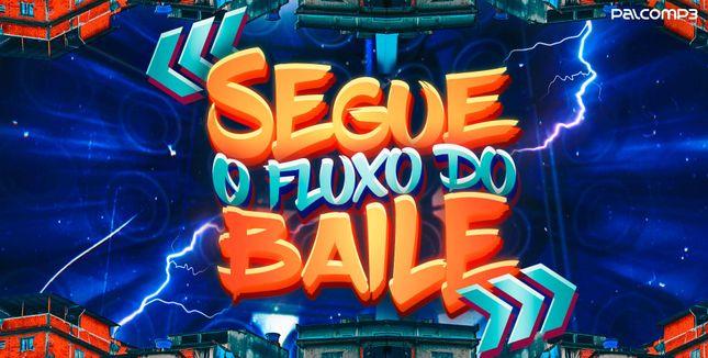 Imagem da playlist Segue o fluxo do baile
