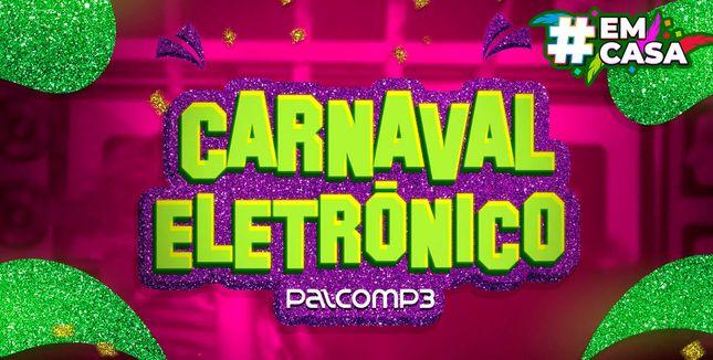 Imagem da playlist Carnaval eletrônico #EmCasa