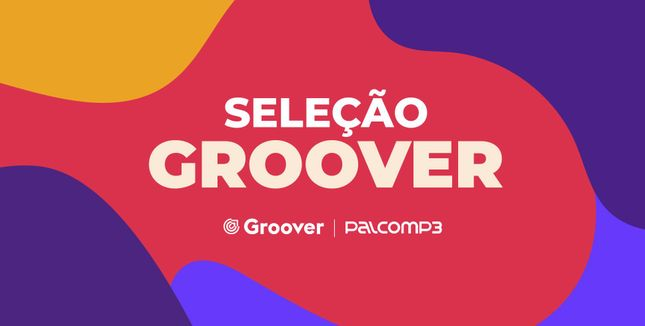 Imagem da playlist Seleção Groover